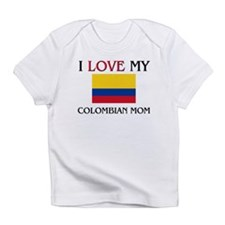I Love My Colombian Mom Infant T-Shirt