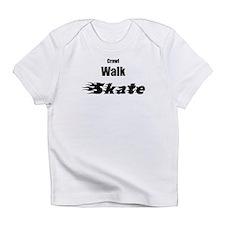 crawl walk skate Infant T-Shirt
