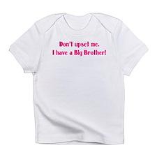 Don't upset me Infant T-Shirt