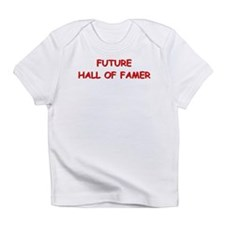 Future hall of famer Infant T-Shirt