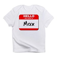 Hello my name is Max Infant T-Shirt