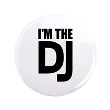 "I'm the DJ 3.5"" Button (100 pack)"