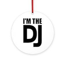 I'm the DJ Ornament (Round)