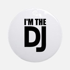 I'm the DJ Ornament (Round)