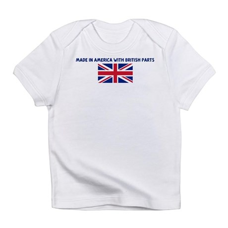 MADE IN AMERICA WITH BRITISH Infant T-Shirt