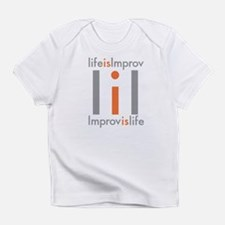 Life is Improv Infant T-Shirt