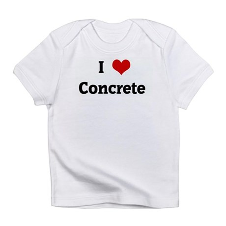 I Love Concrete Infant T-Shirt