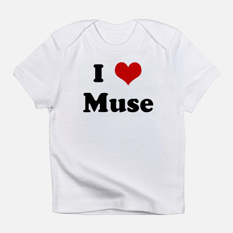 I Love Muse Infant T-Shirt