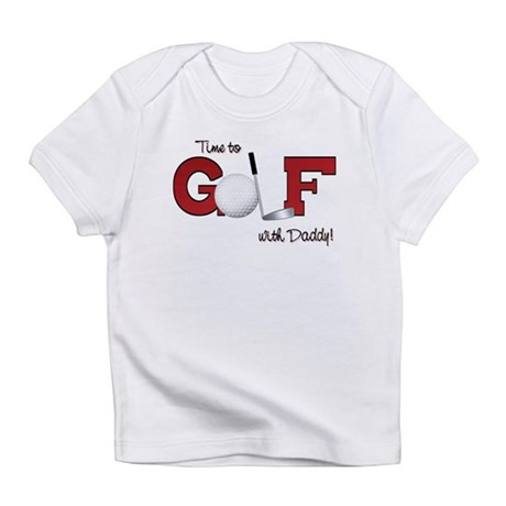 Time to Golf with Daddy Infant T-Shirt