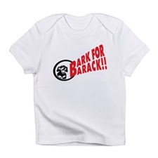Bark for Barack Obama Infant T-Shirt