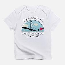 Somebody in San Francisco Loves Me Infant T-Shirt