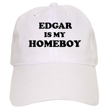 Edgar Is My Homeboy Cap