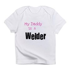My Daddy is a Welder Infant T-Shirt