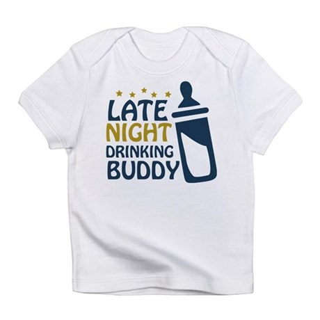 Late Night Drinking Buddy Infant T-Shirt