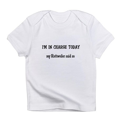 I'm in Charge Rottweiler Infant T-Shirt