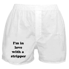 I'm in Love with a Stripper Boxer Shorts