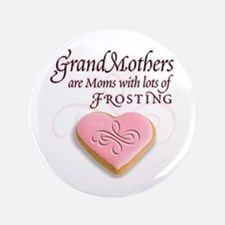 "Grandmas are frosting 3.5"" Button"