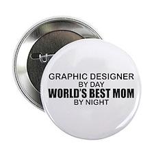 """World's Best Mom - GRAPHIC DESIGNER 2.25"""" Button"""