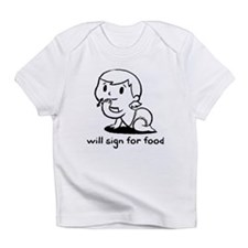 'will sign for food' Infant T-Shirt