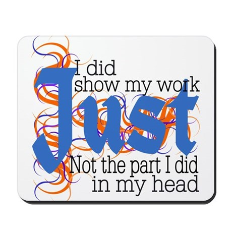 Show Work Mousepad