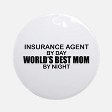 World's Best Mom - INSURANCE AGENT Ornament (Round