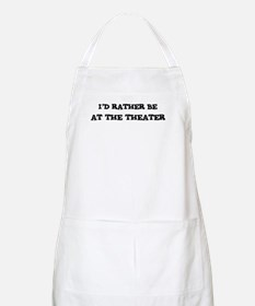 Rather be At the Theater BBQ Apron