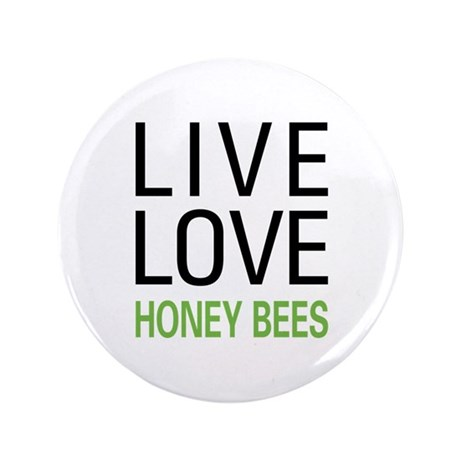 "Live Love Honey Bees 3.5"" Button"