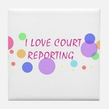 I love court reporting Tile Coaster