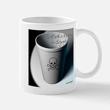 No Home for Styrofoam Mug