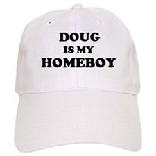 Doug Is My Homeboy Baseball Baseball Cap