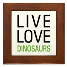 Live Love Dinosaurs Framed Tile
