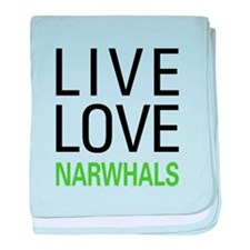 Live Love Narwhals baby blanket