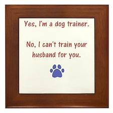 can't trainer your husband Framed Tile