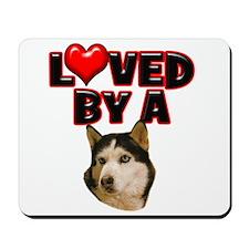 Loved by a Husky Mousepad