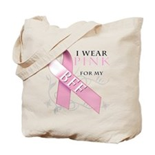 I Wear Pink for my BFF Tote Bag