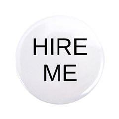 "Hire Me 3.5"" Button"
