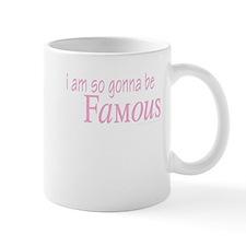 Gonna Be Famous Mug