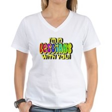 I'm In Lesbians With You! Shirt