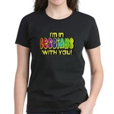 I'm In Lesbians With You! Tee