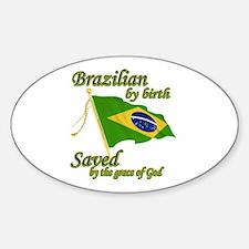 Brazilian by birth Decal