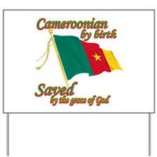 Cameroonian by birth Yard Sign