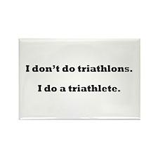 I Do A Triathlete! Rectangle Magnet