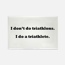 I Do A Triathlete! Rectangle Magnet
