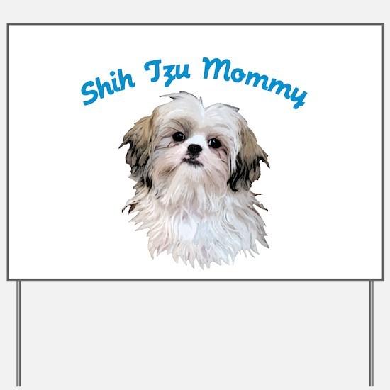 Shih Tzu Mommy Yard Sign