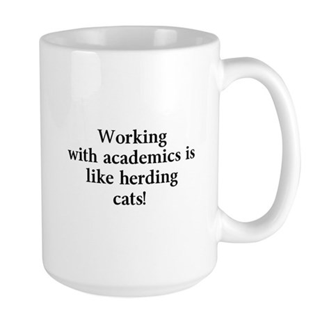 Working with academics is like herding cats! Large