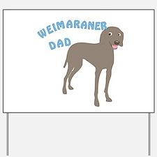 Weimaraner Dad Yard Sign