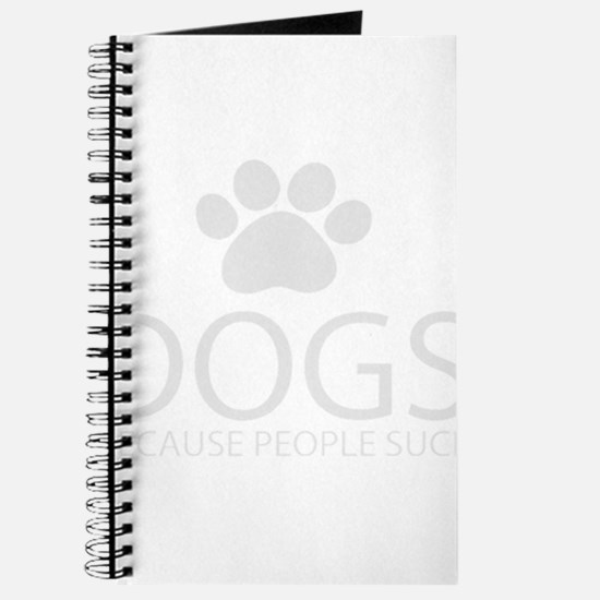 Dogs Because People Suck Journal