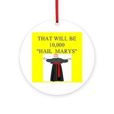 catholic joke Ornament (Round)