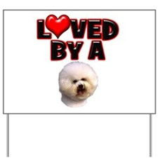 Loved by a Bichon Frise Yard Sign
