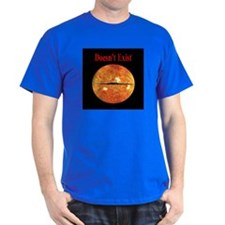 Doesn't Exist T-Shirt